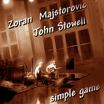 Zoran-Majstorovic&John-Stowell-_Simple-Game__2015_Bono-Records